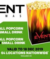 Event Cinemas: Choice of Small Popcorn or Small Drink for $5, or Both for $8, Multiple Locations (Up to $13.90 Value)